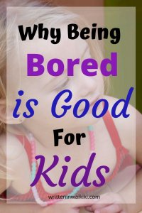 why being bored is good for children pinterest